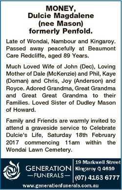 MONEY, Dulcie Magdalene (nee Mason) formerly Penfold. Late of Wondai, Nambour and Kingaroy. Passed a...