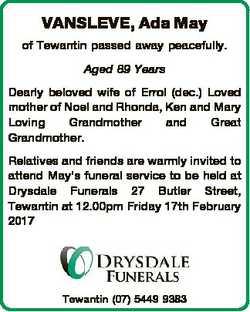 VANSLEVE, Ada May of Tewantin passed away peacefully. Aged 89 Years Dearly beloved wife of Errol (de...