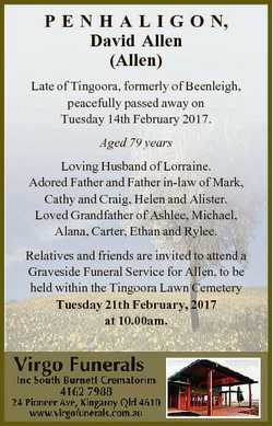 P E N H A L I G O N, David Allen (Allen) Late of Tingoora, formerly of Beenleigh, peacefully passed...