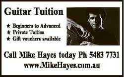 Guitar Tuition  Beginners to Advanced  Private Tuition  Gift vouchers available Call Mike Hayes toda...