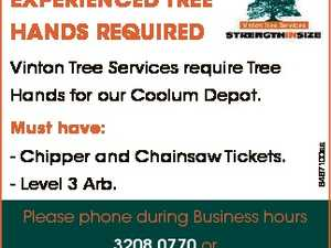 EXPERIENCED TREE HANDS REQUIRED Vinton Tree Services require Tree Hands for our Coolum Depot. - Chipper and Chainsaw Tickets. - Level 3 Arb. 6467100aa Must have: Please phone during Business hours 3208 0770 or email: info@vintontreeservices.com.au