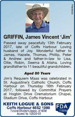 6539648aa GRIFFIN, James Vincent `Jim' Passed away peacefully 13th February 2017, late of Coffs...