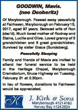 GOODWIN, Mavis. (nee Deoberitz) Of Maryborough. Passed away peacefully at Fairhaven, Maryborough on...