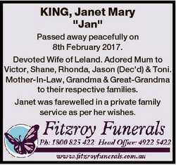 "KING, Janet Mary ""Jan"" Passed away peacefully on 8th February 2017. Devoted Wife of Leland..."