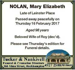 NOLAN, Mary Elizabeth Late of Leinster Place Passed away peacefully on Thursday 16 February 2017 Age...