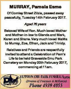 MURRAY, Pamela Esme Of Comley Street Zilzie, passed away peacefully, Tuesday 14th February 2017. Age...