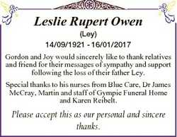 Leslie Rupert Owen (Ley) 14/09/1921 - 16/01/2017 Gordon and Joy would sincerely like to thank relati...