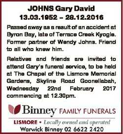 JOHNS Gary David 13.03.1952 - 28.12.2016 Passed away as a result of an accident at Byron Bay, late o...