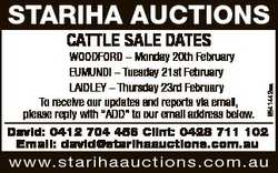 STARIHA AUCTIONS CATTLE SALE DATES 6541442aa WOODFORD - Monday 20th February EUMUNDI - Tuesday 21st...