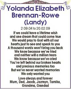 Yolanda Elizabeth Brennan-Rowe (Landy) 2.09.04 to 20.02.09 If we could have a lifetime wish and one...