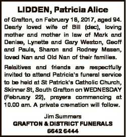 LIDDEN, Patricia Alice of Grafton, on February 18, 2017, aged 94. Dearly loved wife of Bill (dec), l...