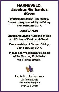 HARREVELD, Jacobus Gerhardus (Koos) of Brecknell Street, The Range. Passed away peacefully on Friday...