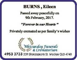 "BURNS , Eileen Passed away peacefully on 9th February, 2017. ""Forever in our Hearts "" Priv..."