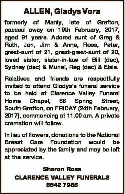 ALLEN, Gladys Vera formerly of Manly, late of Grafton, passed away on 19th February, 2017, aged 91 y...