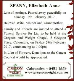 SPANN, Elizabeth Anne Late of Aminya. Passed away peacefully on Sunday 19th February 2017. Beloved W...