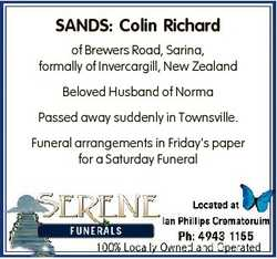 SANDS: Colin Richard of Brewers Road, Sarina, formally of Invercargill, New Zealand Beloved Husband...