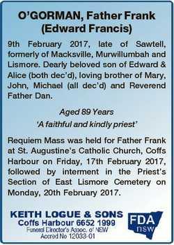 O'GORMAN, Father Frank (Edward Francis) 9th February 2017, late of Sawtell, formerly of Macksvil...