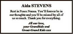 Aida STEVENS Rest in Peace Nanna. You'll forever be in our thoughts and you'll be missed by...