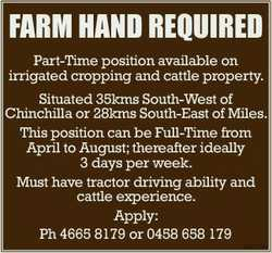 FARM HAND REQUIRED Part-Time position available on irrigated cropping and cattle property. Situated...