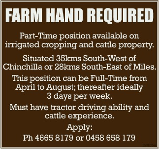 FARM HAND REQUIRED   Part-Time position available on irrigated cropping and cattle property....