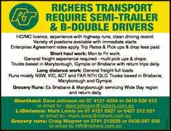 RICHERS TRANSPORT REQUIRE SEMI-TRAILER & B-DOUBLE DRIVERS Shorthaul: Dave Johnson on 07 4121 435...