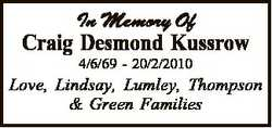 In Memory Of Craig Desmond Kussrow 4/6/69 - 20/2/2010 Love, Lindsay, Lumley, Thompson & Green Fa...