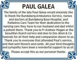 PAUL GALEA The family of the late Paul Galea would sincerely like to thank the Bundaberg Ambulance S...
