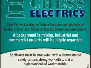CHESS ELECTRICS Chess Electrics is seeking an Electrical Supervisor and Administration Assistant to be based in Mackay for local and Bowen Basin based projects. Applicants must be motivated with a demonstrated safety culture, strong work ethic, and a high standard of workmanship. Applications can be submitted to the Northern Region ...