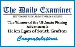 The Winner of the Ultimate Fishing Adventure is Helen Egan of South Grafton Congratulations