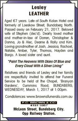 Lesley LEATHER Aged 67 years. Late of South Kolan Hotel and formerly of Loeskow Street, Bundaberg No...