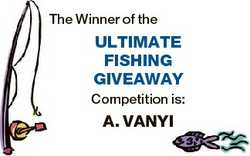 The Winner of the ULTIMATE FISHING GIVEAWAY Competition is: A. VANYI