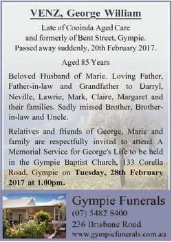VENZ, George William Late of Cooinda Aged Care and formerly of Bent Street, Gympie. Passed away sudd...