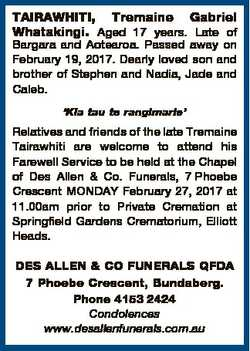 TAIRAWHITI, Tremaine Gabriel Whatakingi. Aged 17 years. Late of Bargara and Aotearoa. Passed away on...