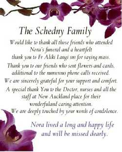 The Schedny Family Would like to thank all those friends who attended Nora's funeral and a heart...