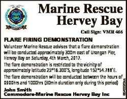 HE R V E Y B AY Marine Rescue Hervey Bay Call Sign: VMR 466 FLARE FIRING DEMONSTRATION John Smith Co...