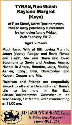 TYNAN, Nee Welsh Kaylene Margret (Kaye) of Rice Street, North Rockhampton. Passed away peacefully su...