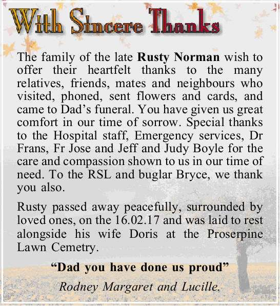 The family of the late Rusty Norman wish to offer their heartfelt thanks to the many relatives, f...