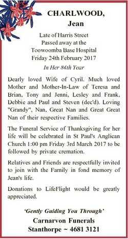 CHARLWOOD, Jean Late of Harris Street Passed away at the Toowoomba Base Hospital Friday 24th Februar...