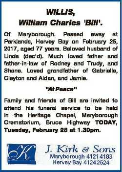 WILLIS, William Charles 'Bill'. Of Maryborough. Passed away at Parklands, Hervey Bay on Febr...