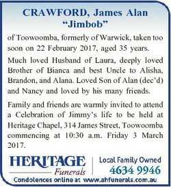 "CRAWFORD, James Alan ""Jimbob"" of Toowoomba, formerly of Warwick, taken too soon on 22 Febr..."