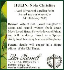 HULIN, Nola Christine Aged 65 years of Barellan Point Passed away unexpectedly 24th February 2017 Be...