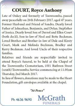 COURT, Royce Anthony Late of Oakey and formerly of Toowoomba, passed away peacefully on 26th Februar...