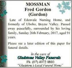 MOSSMAN Fred Gordon (Gordon) Late of Edenvale Nursing Home, and formerly of Ubobo, Boyne Valley. Pas...
