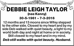 DEBBIE LEIGH TAYLOR   (nee Kenny)   30-5-1961 ~ 7-3-2016   12 months and 13 moons  ...