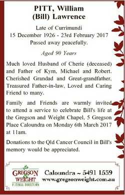 PITT, William (Bill) Lawrence Late of Currimundi 15 December 1926 - 23rd February 2017 Passed away p...