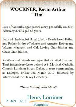 """WOCKNER, Kevin Arthur """"Tim"""" Late of Goombungee passed away peacefully on 27th February 201..."""