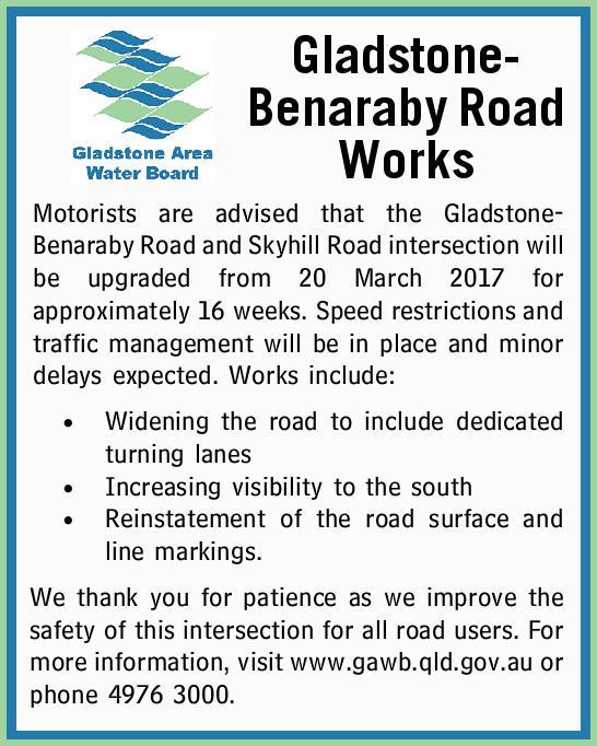Gladstone-Benaraby Road Works Motorists are advised that the Gladstone-Benaraby Road and Skyhill...