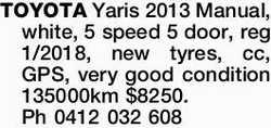 TOYOTA Yaris 2013,   5 speed 5 door, reg 1/2018,   manual, white,new tyres, ...