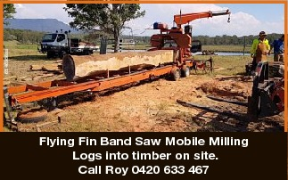 Mobile Milling Logs into timber on site. Call Roy 0420 633 467