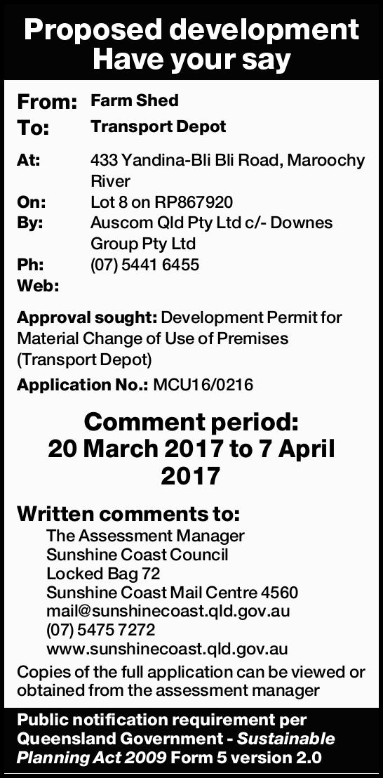 Proposed development Have your say From: Farm Shed To: Transport Depot At: 433 Yandina-Bli Bli Ro...